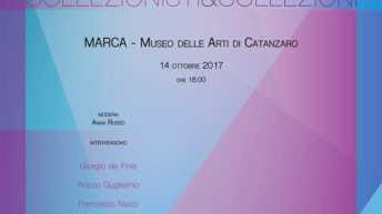 XIII Giornata del Contemporaneo Collezionisti&Collezioni al Museo MARCA, Catanzaro -14 ottobre 2017ore 18,00