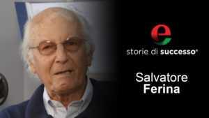 salvatore ferina 1 Eccellenze Italiane