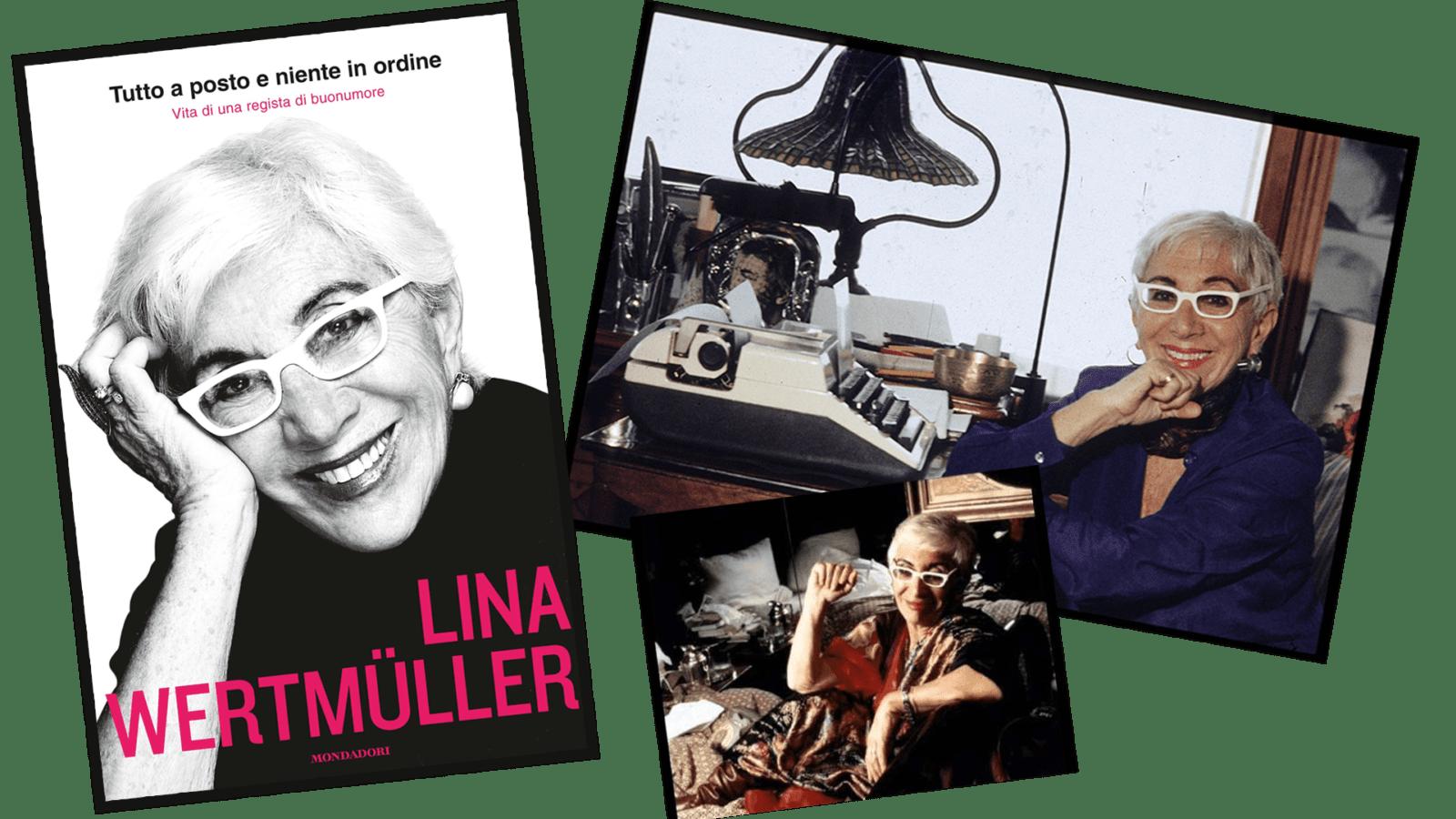 Libro di Lina Wertmuller, tutto a posto e niente in ordine