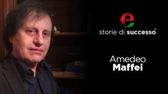 AMEDEO MAFFEI, STORIA DI SUCCESSO ITALIANO