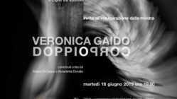 Doppio Corpo di Veronica Gaido: l'inaugurazione martedì 18 Giugno