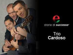 trio cardoso storie di successo 1 Eccellenze Italiane