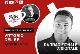 """Vittorio Del Re è l'ospite di Piero Muscari nella diretta """"Un caffè eccellente"""" del 20 Maggio ore 14-30 sui nostri social. Clicca qui per maggiori info."""